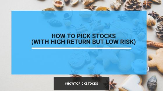 How To Pick Stocks (With High Return But Low Risk)