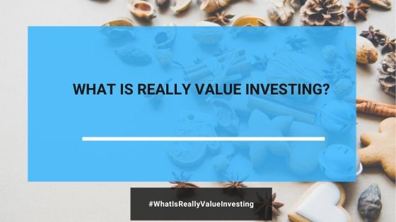 What Is Really Value Investing?
