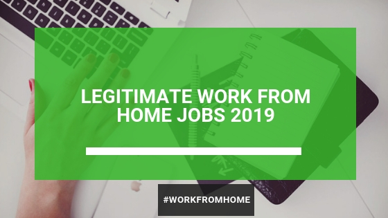 Legit Work From Home Jobs In 2019 (And How To Get It)