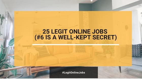 25 Legit Online Jobs (#6 Is Well-Kept Secret)