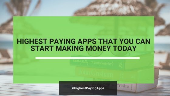 12 Highest Paying Apps To Earn Extra Income In 2020 (Up To $2,000/Week With #3)