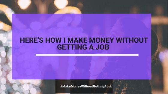 Ecco come guadagno senza ottenere un lavoro