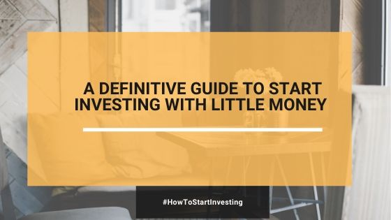 How To Start Investing With Little Money In 2020