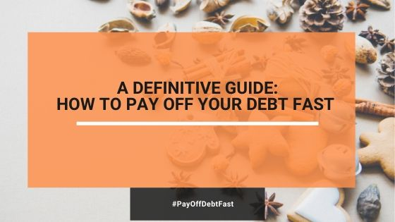 The Ultimate Guide: How To Pay Off Your Debt FAST (2020)