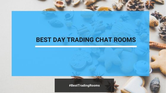 Best Day Trading Chat Rooms For Serious Traders