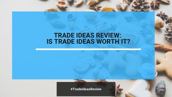 Trade Ideas Review: Is It Really Worth It? (2020)